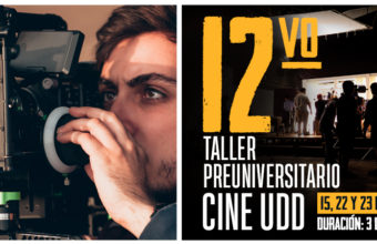¿Quieres estudiar Cine? Postula al Taller Preu 2019 de Cine UDD