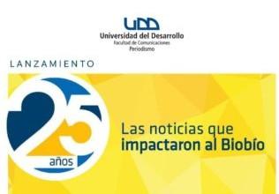 """Periodismo UDD presenta """"25 años: las noticias que impactaron al Biobío"""""""
