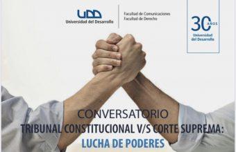 "Foro ""Tribunal Constitucional versus Corte Suprema: lucha de poderes"""