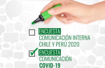 Resultados VIII Encuesta Comunicación Interna Chile y Perú 2020 y Encuesta Comunicación COVID-19