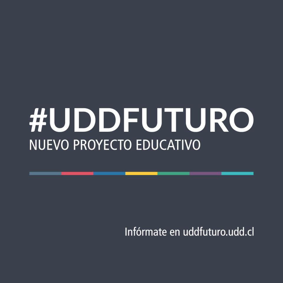 UDD FUTURO: Nuevo proyecto educativo